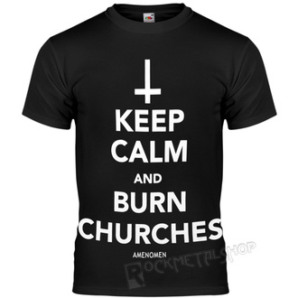 t-shirt hardcore men's - KEEP CALM AND BURN CHURCHES - AMENOMEN, AMENOMEN
