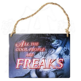 hanging plaque ALCHEMY GOTHIC - All The Cool People Are Freaks, ALCHEMY GOTHIC