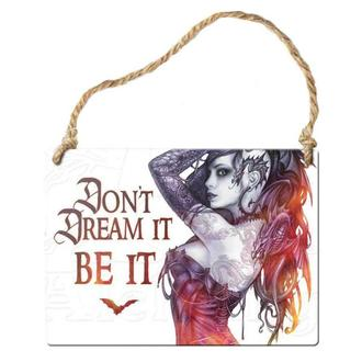 hanging plaque ALCHEMY GOTHIC - Do not Dream It Be It, ALCHEMY GOTHIC